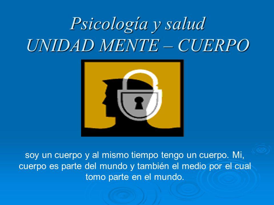 Psicología y salud UNIDAD MENTE – CUERPO