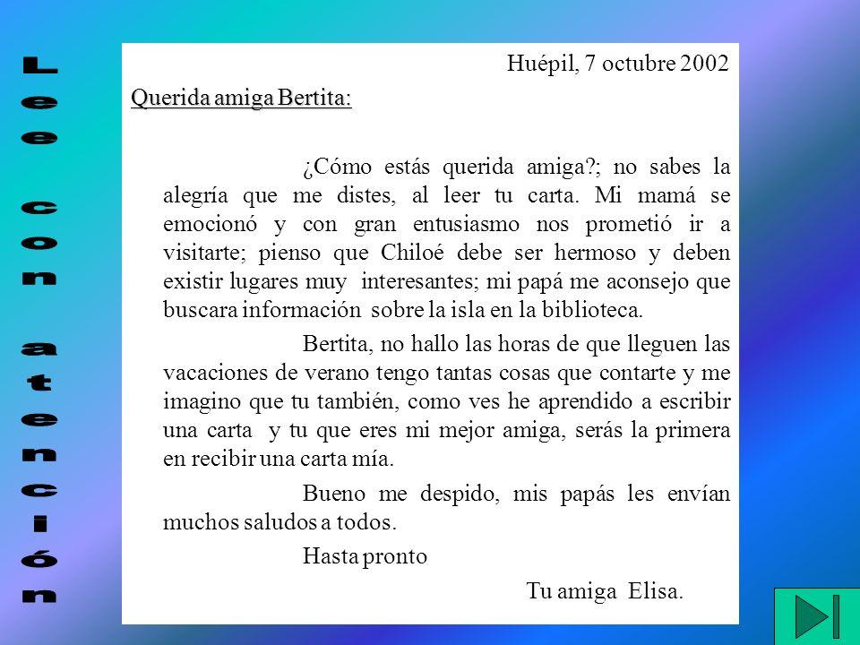 Huépil, 7 octubre 2002 Querida amiga Bertita: