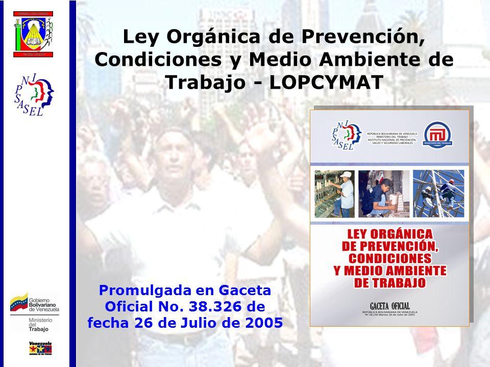 Promulgada en Gaceta Oficial No. 38.326 de fecha 26 de Julio de 2005
