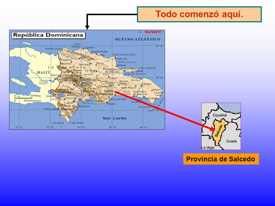 Todo comenzó aquí. Provincia de Salcedo