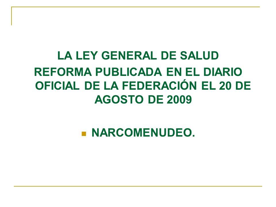 LA LEY GENERAL DE SALUDREFORMA PUBLICADA EN EL DIARIO OFICIAL DE LA FEDERACIÓN EL 20 DE AGOSTO DE 2009.