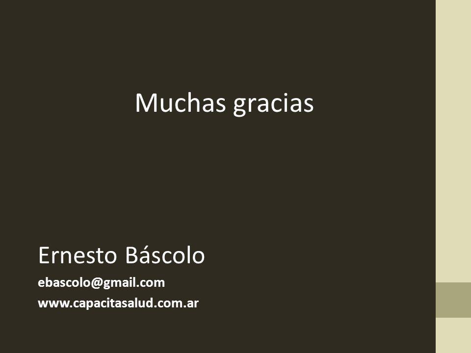 Muchas gracias Ernesto Báscolo ebascolo@gmail.com