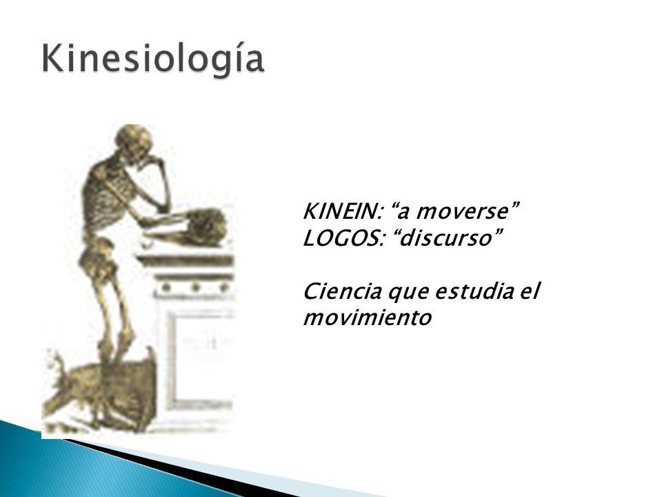 Kinesiología KINEIN: a moverse LOGOS: discurso