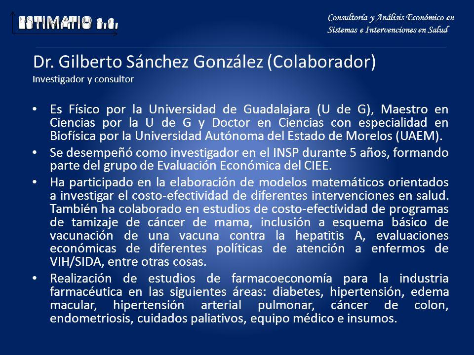 Dr. Gilberto Sánchez González (Colaborador) Investigador y consultor