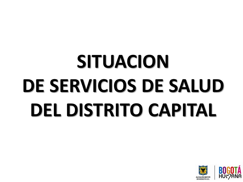 SITUACION DE SERVICIOS DE SALUD DEL DISTRITO CAPITAL