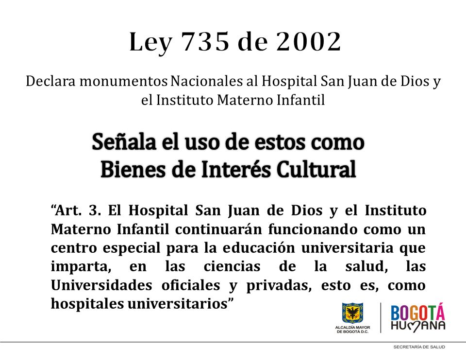 Ley 735 de 2002 Señala el uso de estos como Bienes de Interés Cultural