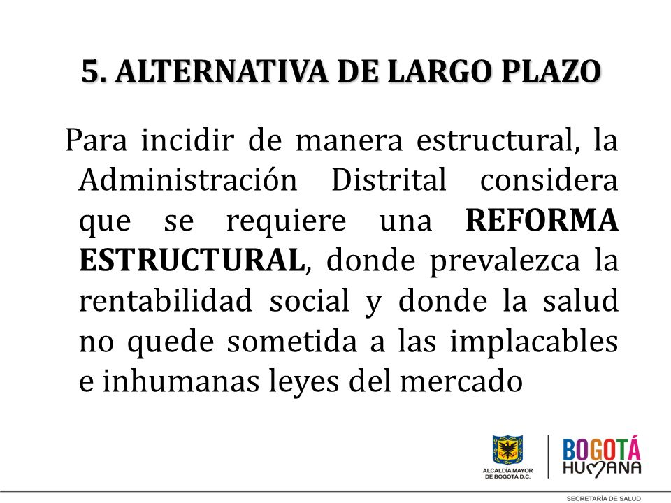 5. ALTERNATIVA DE LARGO PLAZO