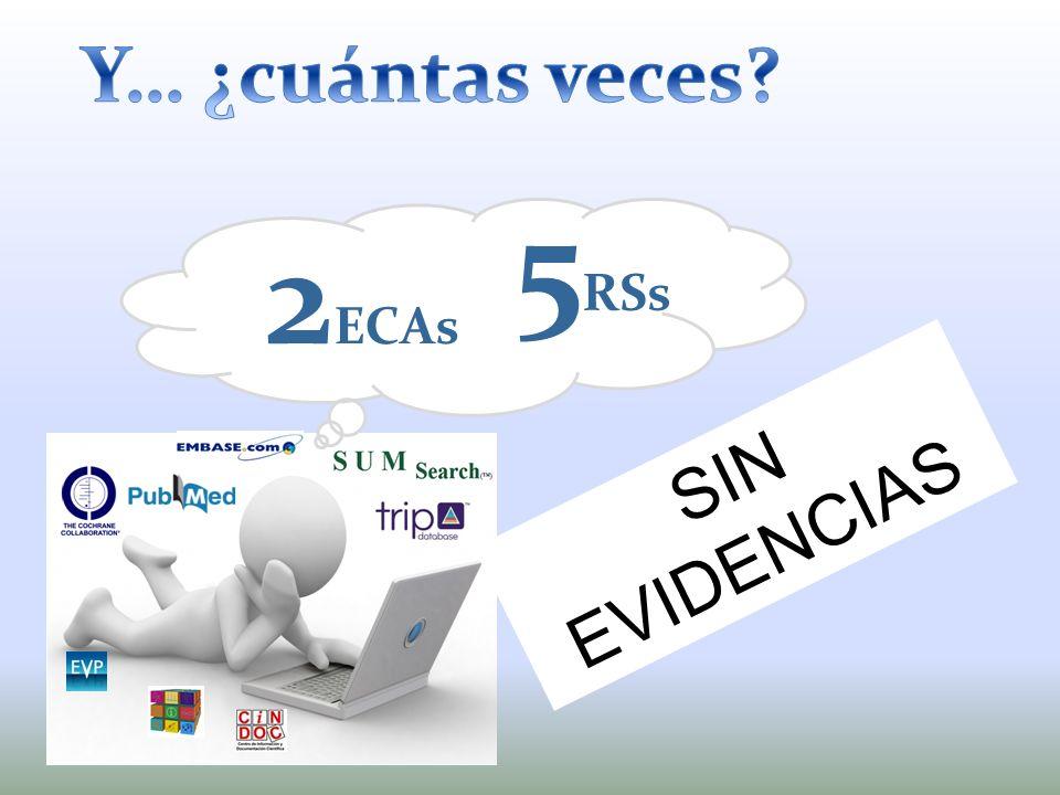 5RSs 2ECAs Y… ¿cuántas veces SIN EVIDENCIAS