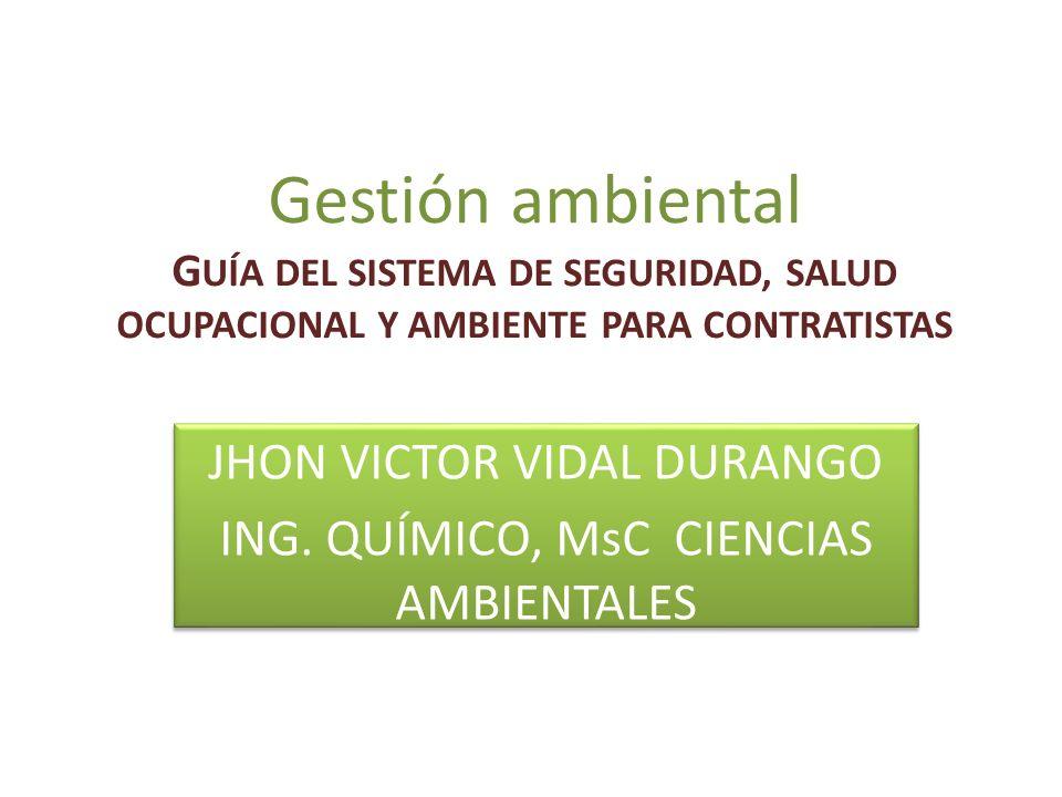 JHON VICTOR VIDAL DURANGO ING. QUÍMICO, MsC CIENCIAS AMBIENTALES