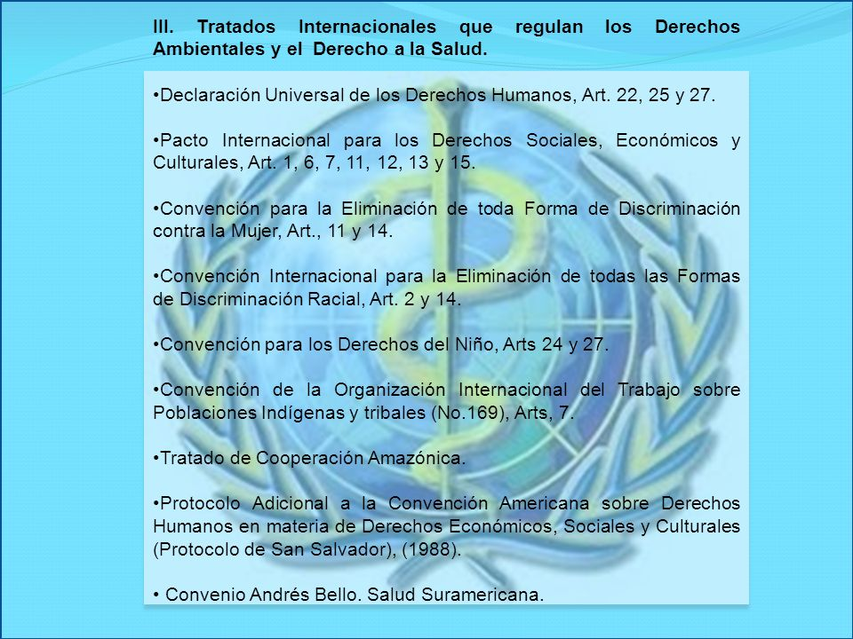 III. Tratados Internacionales que regulan los Derechos Ambientales y el Derecho a la Salud.