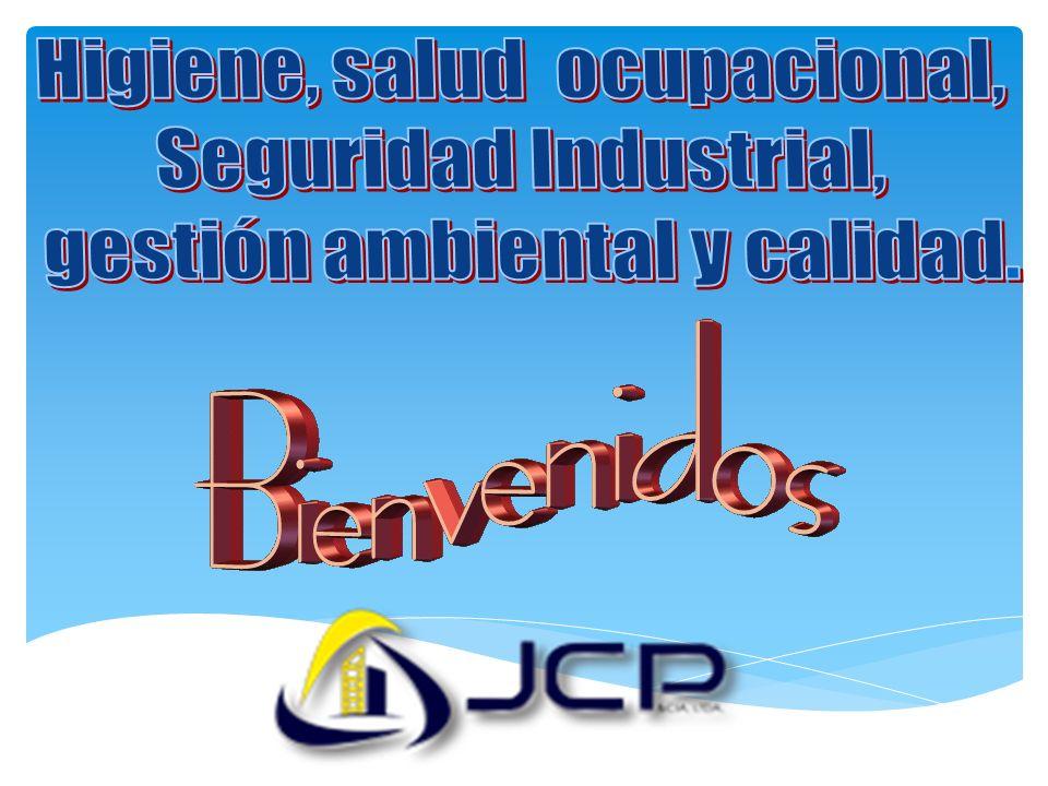 Higiene, salud ocupacional, Seguridad Industrial, gestión ambiental y calidad.