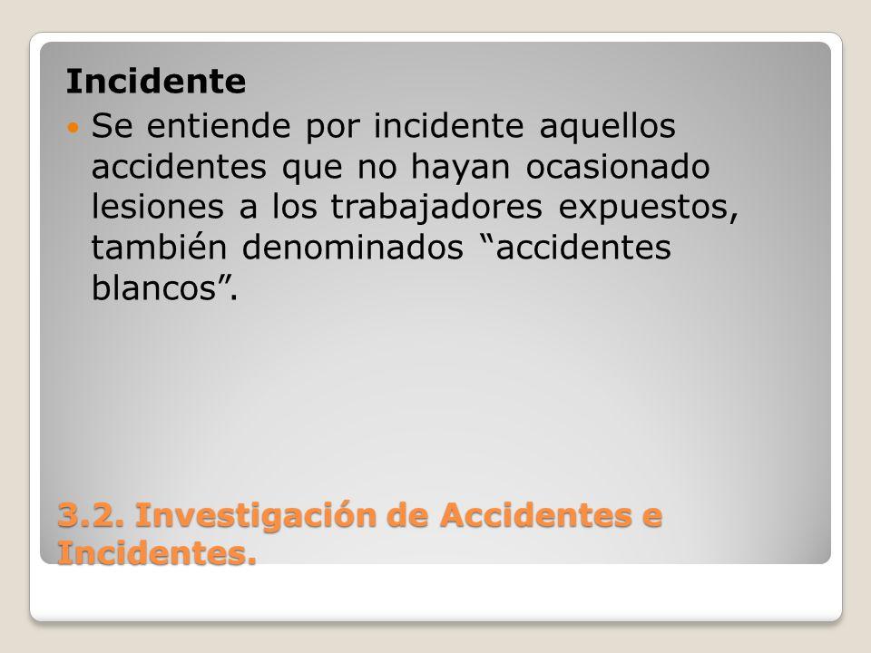 3.2. Investigación de Accidentes e Incidentes.