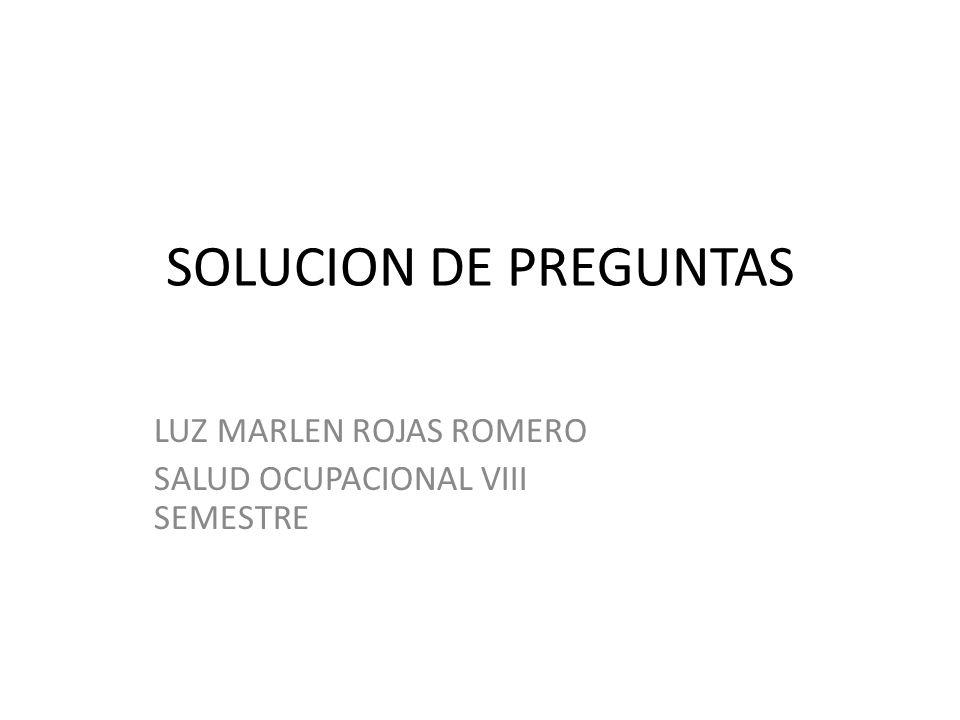 LUZ MARLEN ROJAS ROMERO SALUD OCUPACIONAL VIII SEMESTRE