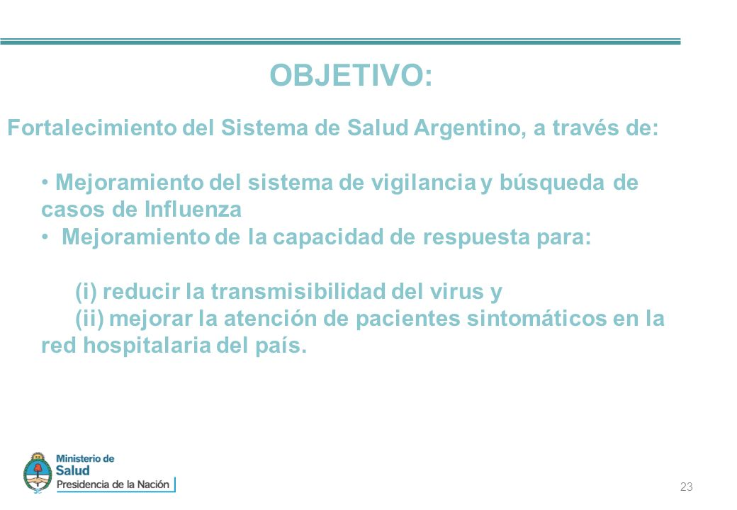 OBJETIVO: Fortalecimiento del Sistema de Salud Argentino, a través de: