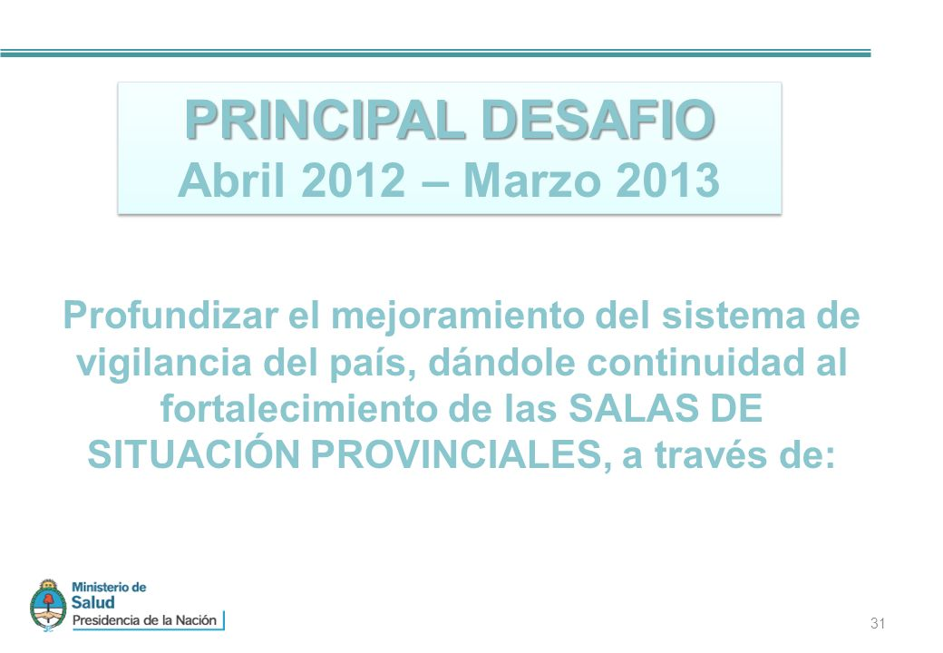 PRINCIPAL DESAFIO Abril 2012 – Marzo 2013