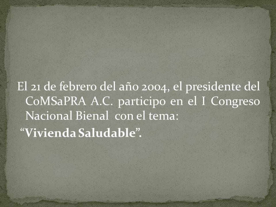 El 21 de febrero del año 2004, el presidente del CoMSaPRA A. C