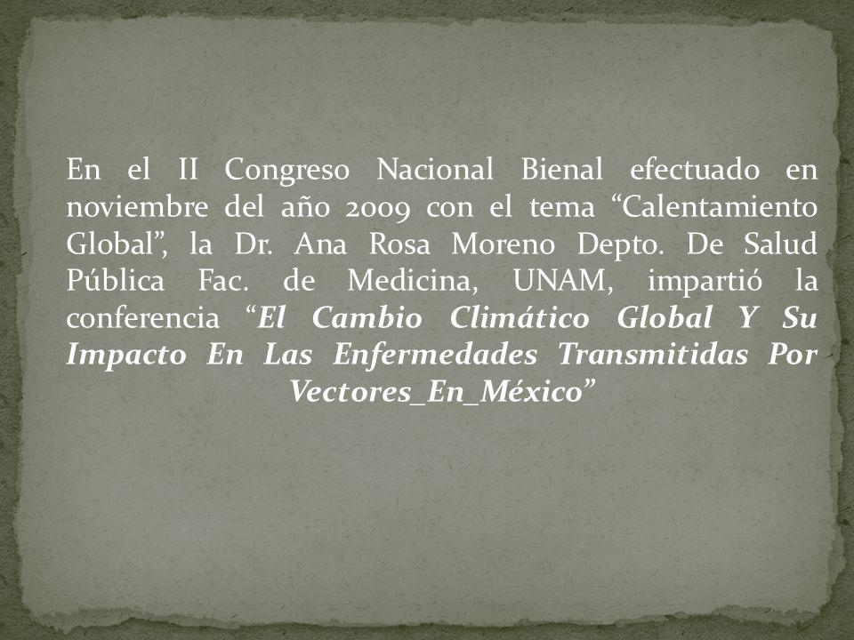En el II Congreso Nacional Bienal efectuado en noviembre del año 2009 con el tema Calentamiento Global , la Dr.