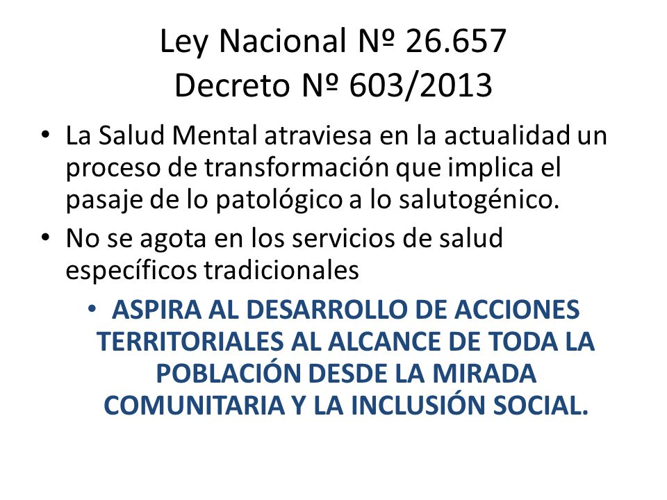 Ley Nacional Nº 26.657 Decreto Nº 603/2013