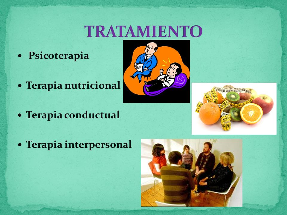 TRATAMIENTO Psicoterapia Terapia nutricional Terapia conductual