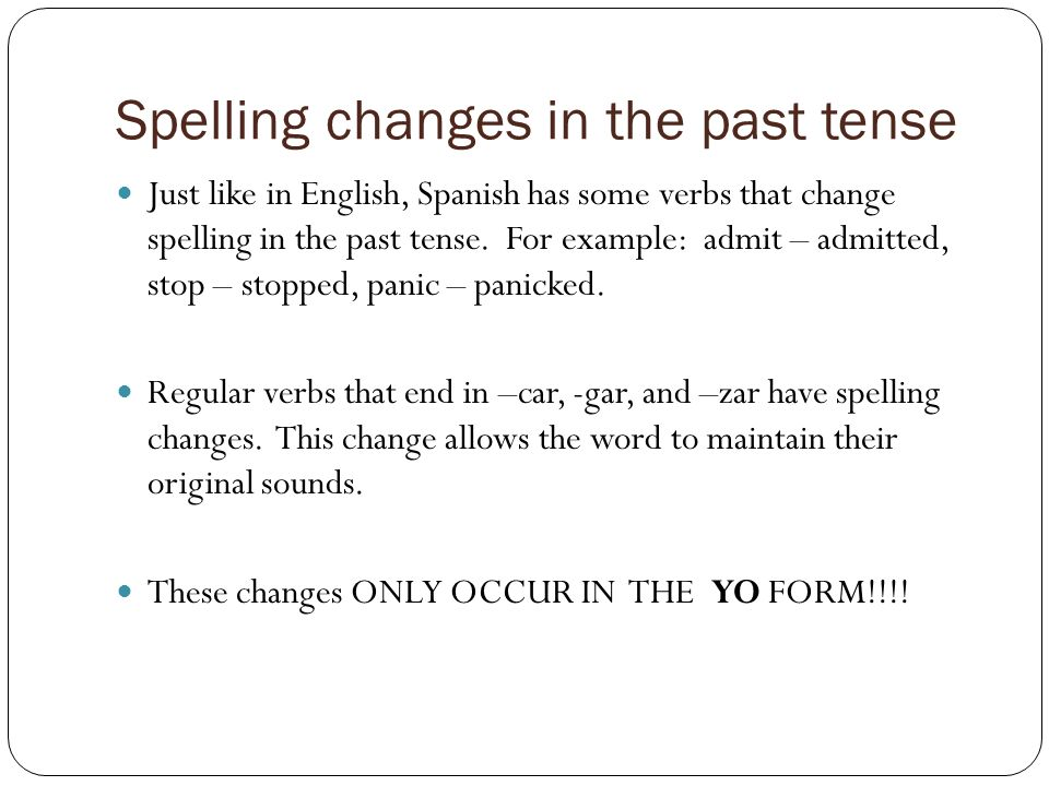 Spelling changes in the past tense