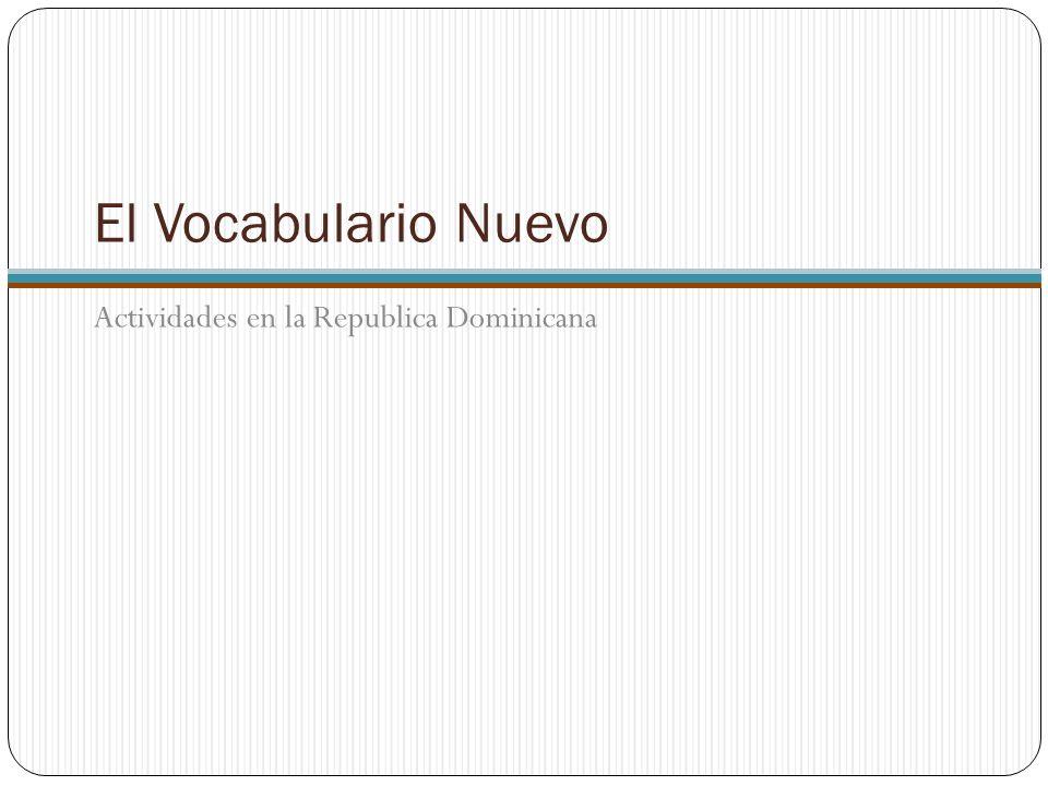 El Vocabulario Nuevo Actividades en la Republica Dominicana