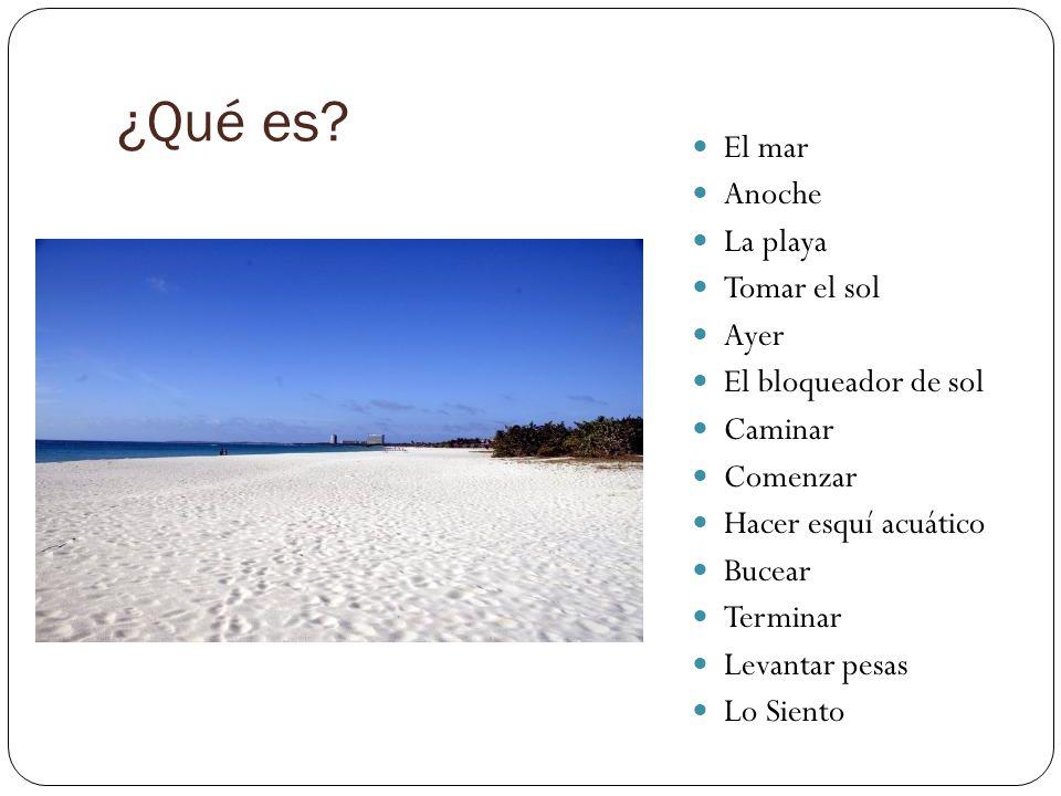 ¿Qué es El mar Anoche La playa Tomar el sol Ayer El bloqueador de sol