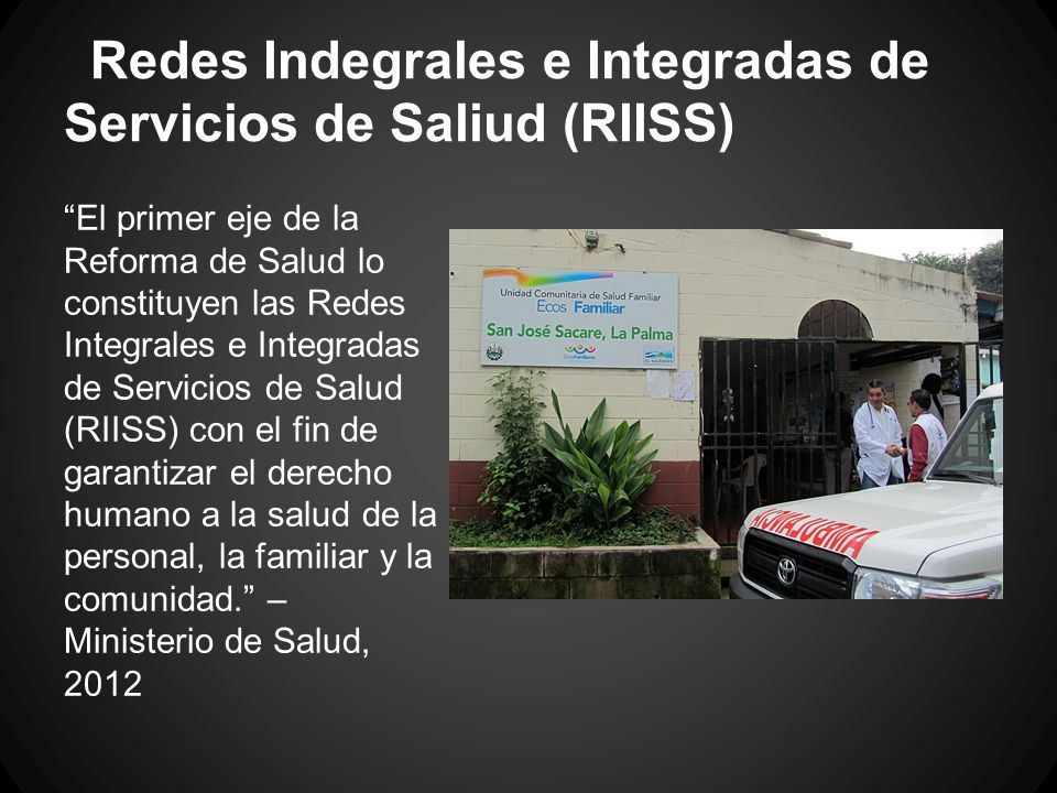 Redes Indegrales e Integradas de Servicios de Saliud (RIISS)