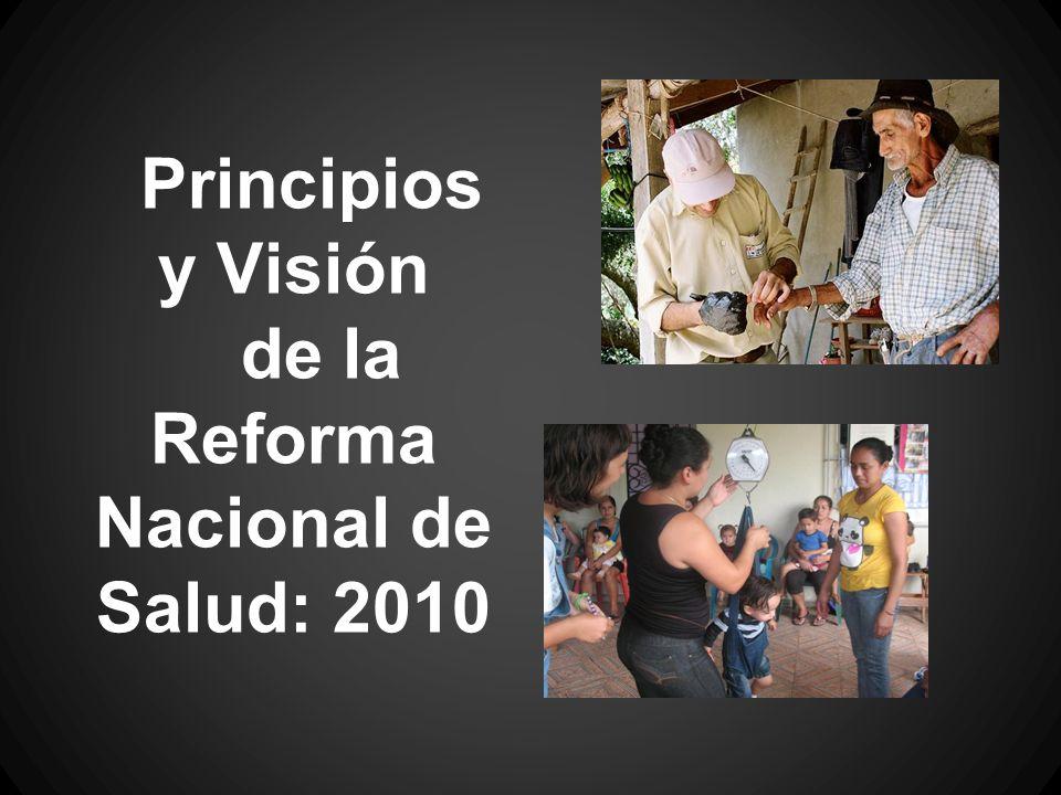 Principios y Visión de la Reforma Nacional de Salud: 2010