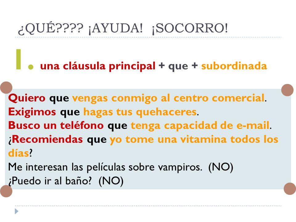 1. una cláusula principal + que + subordinada