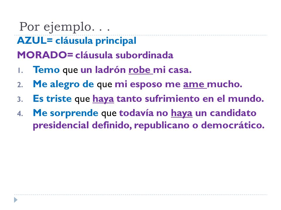 Por ejemplo. . . AZUL= cláusula principal MORADO= cláusula subordinada