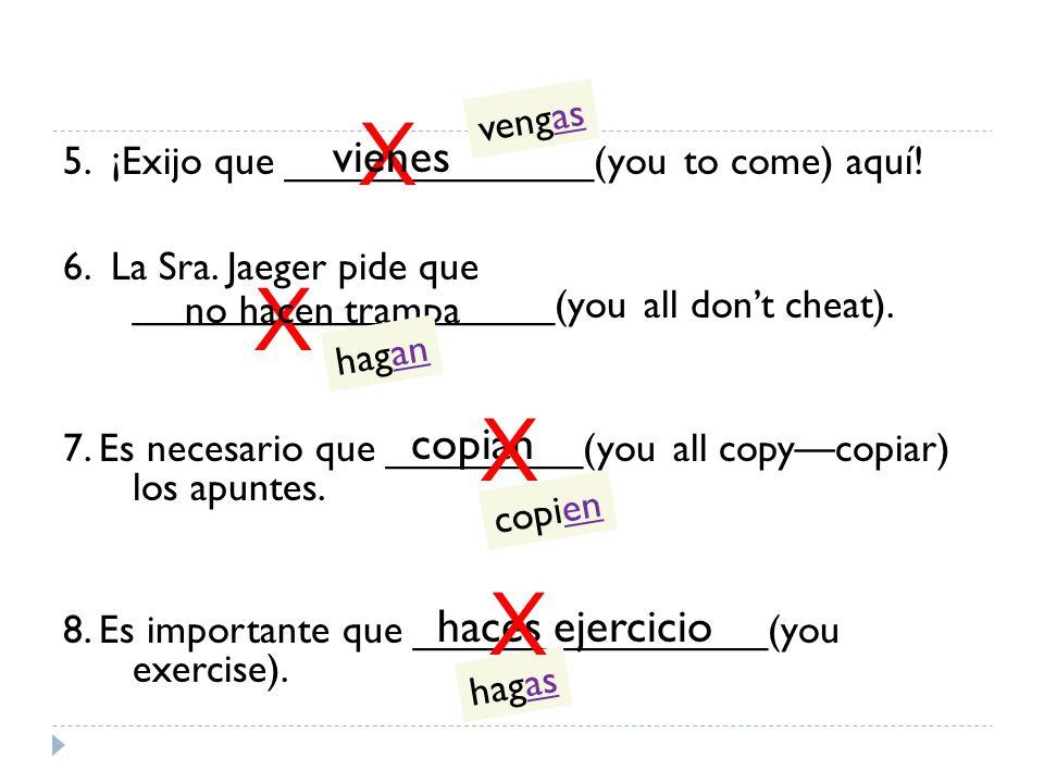 X X X X vienes copian haces ejercicio vengas