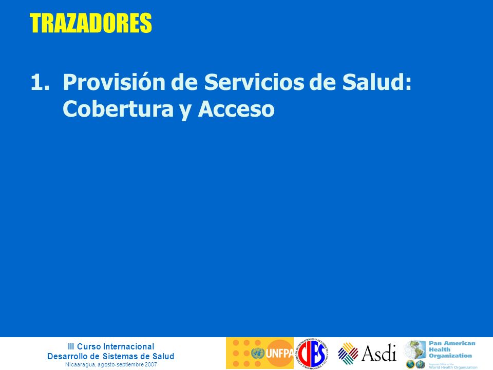 TRAZADORES Provisión de Servicios de Salud: Cobertura y Acceso