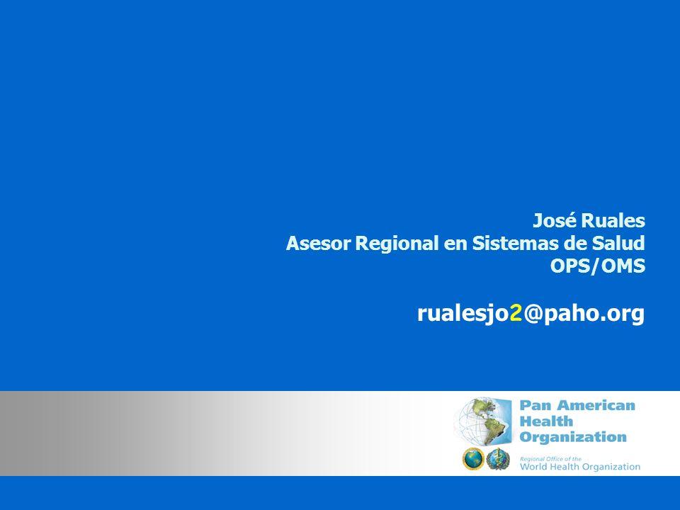 rualesjo2@paho.org José Ruales Asesor Regional en Sistemas de Salud