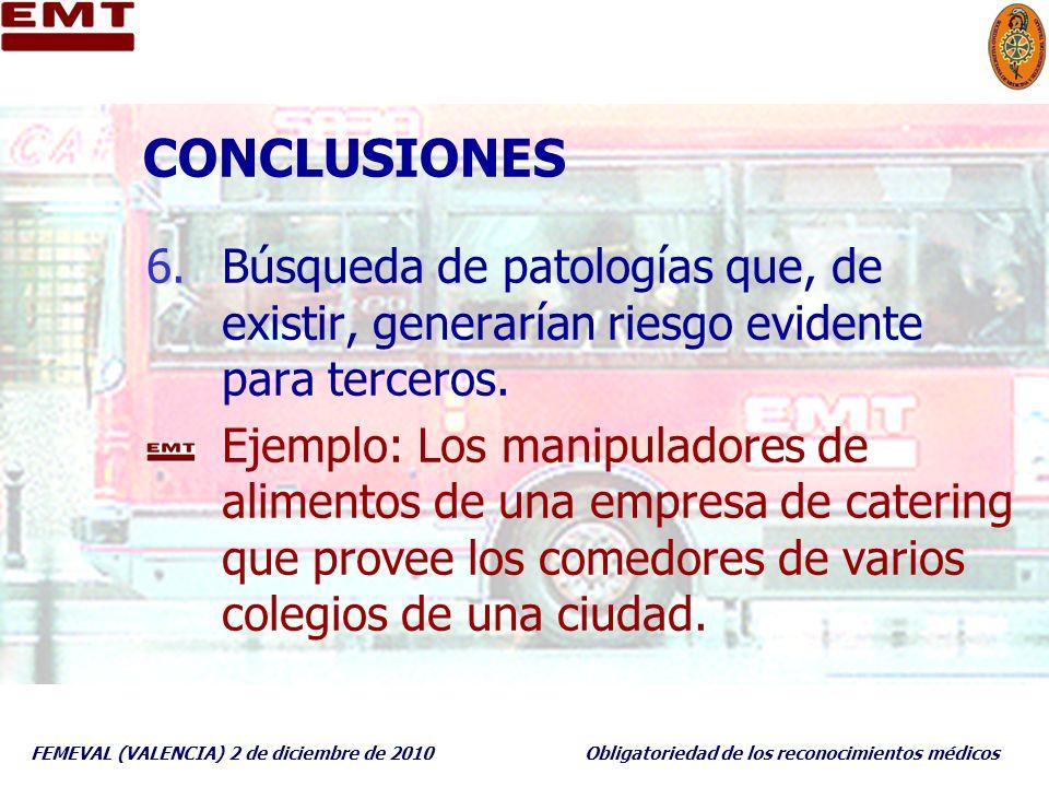 CONCLUSIONES Búsqueda de patologías que, de existir, generarían riesgo evidente para terceros.