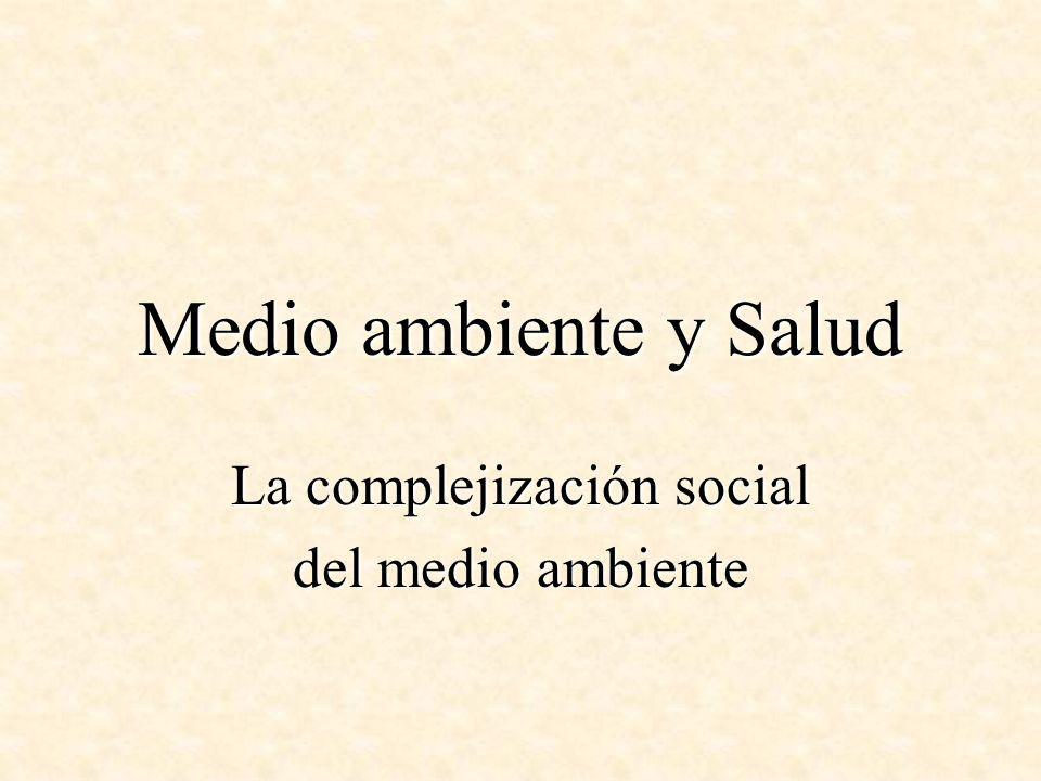 La complejización social del medio ambiente