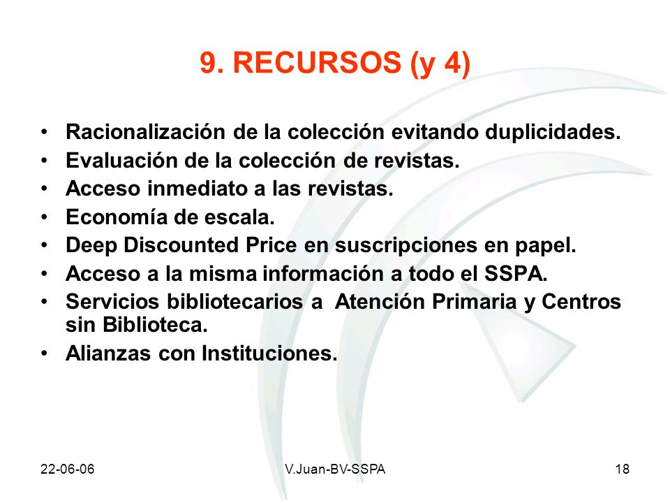 9. RECURSOS (y 4)Racionalización de la colección evitando duplicidades. Evaluación de la colección de revistas.