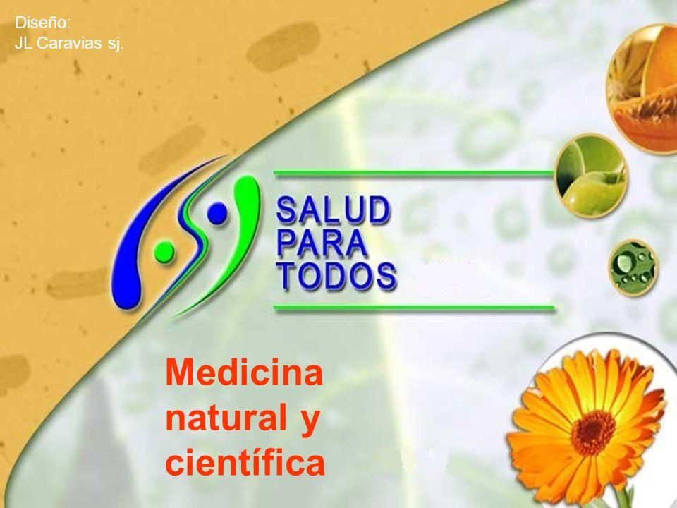 Diseño: JL Caravias sj. Medicina natural y científica