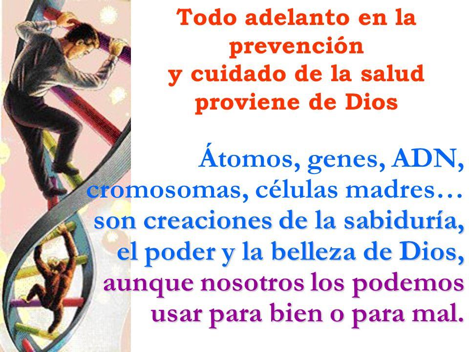 Todo adelanto en la prevención y cuidado de la salud proviene de Dios