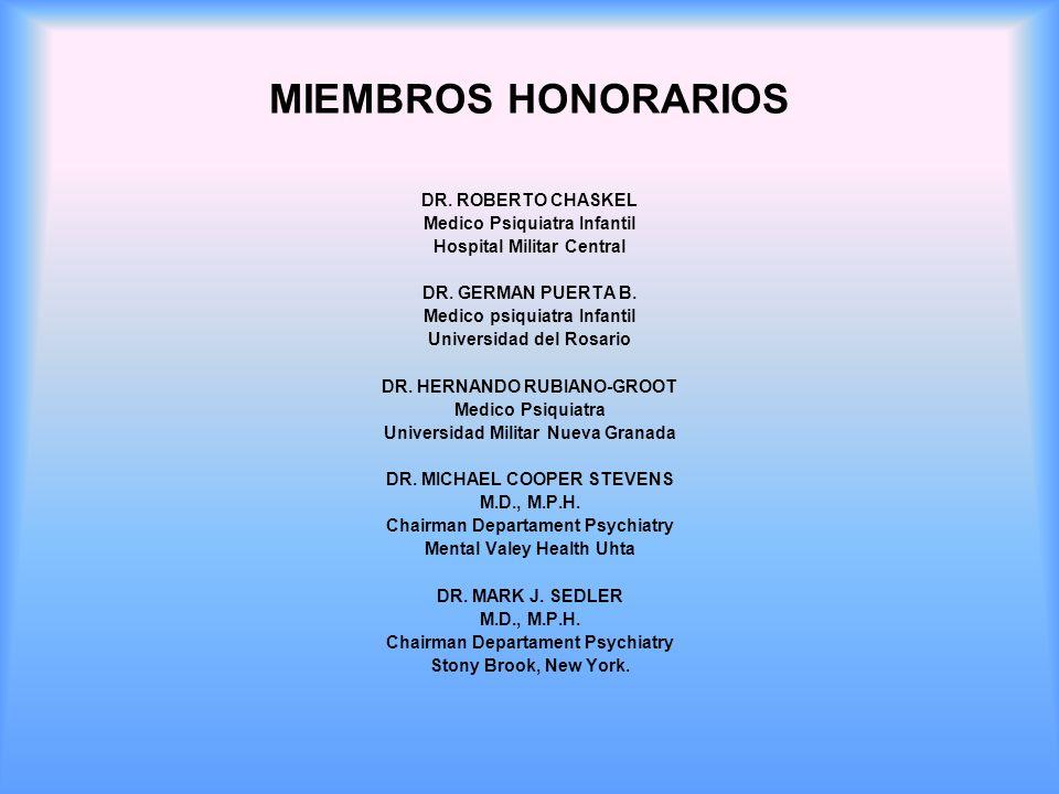 MIEMBROS HONORARIOS DR. ROBERTO CHASKEL Medico Psiquiatra Infantil