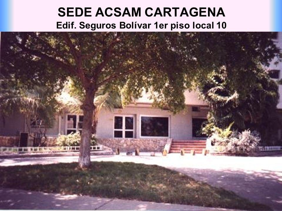 SEDE ACSAM CARTAGENA Edif. Seguros Bolívar 1er piso local 10