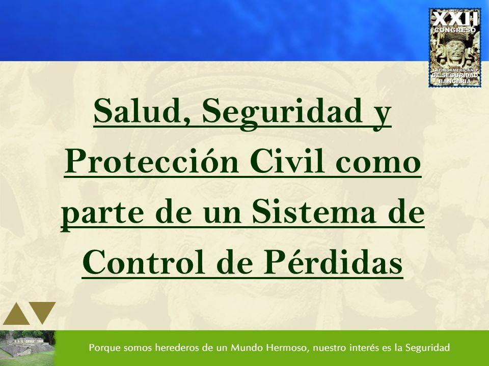 Salud, Seguridad y Protección Civil como parte de un Sistema de Control de Pérdidas
