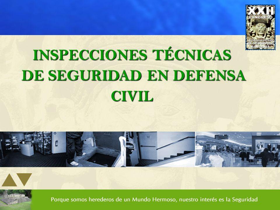 INSPECCIONES TÉCNICAS DE SEGURIDAD EN DEFENSA CIVIL