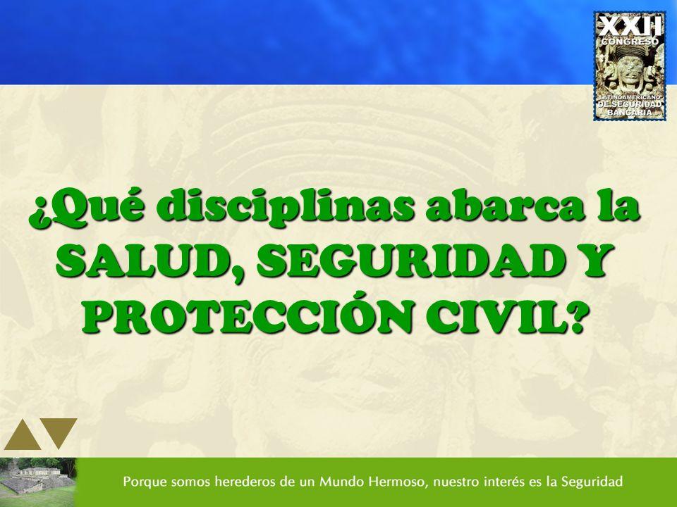 ¿Qué disciplinas abarca la SALUD, SEGURIDAD Y PROTECCIÓN CIVIL