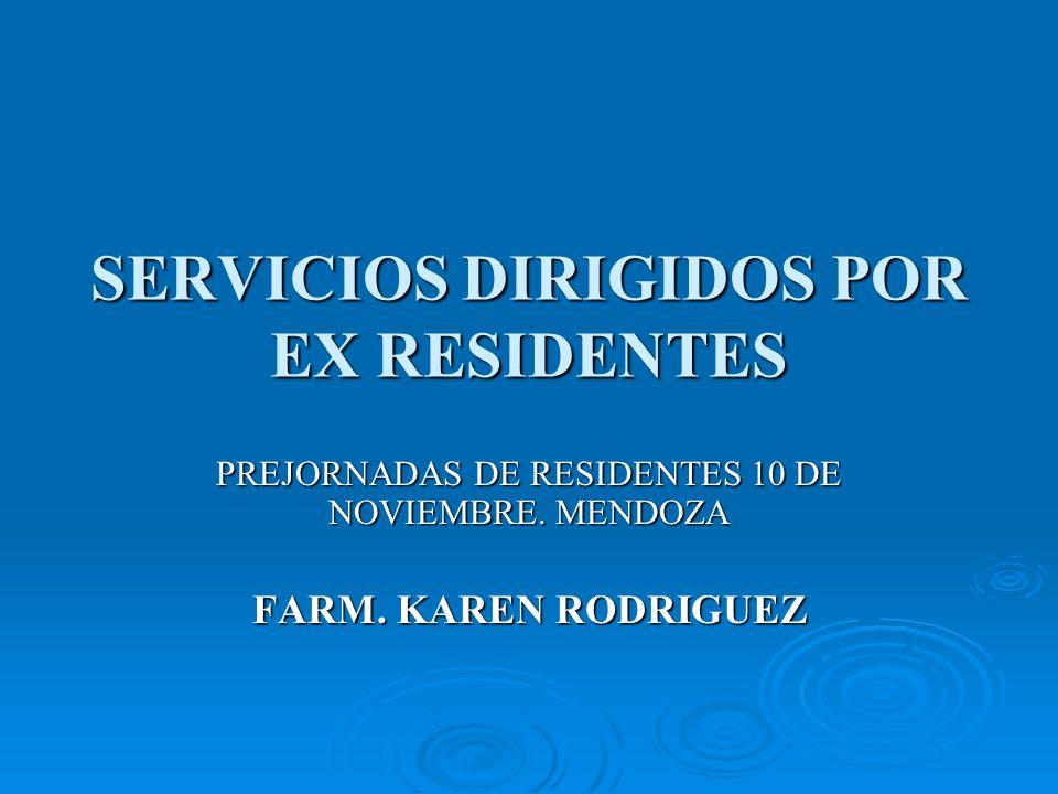 SERVICIOS DIRIGIDOS POR EX RESIDENTES