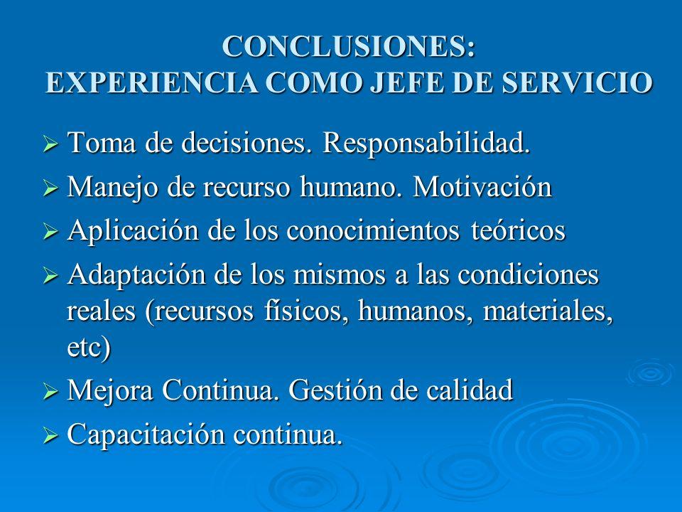 CONCLUSIONES: EXPERIENCIA COMO JEFE DE SERVICIO