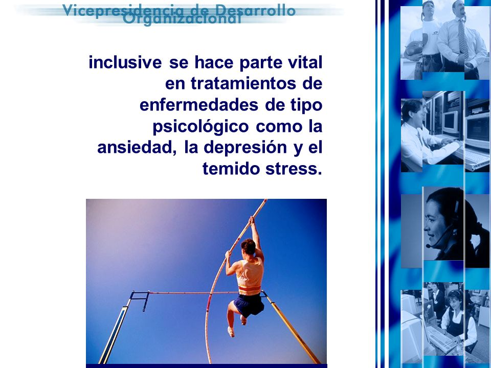 inclusive se hace parte vital en tratamientos de enfermedades de tipo psicológico como la ansiedad, la depresión y el temido stress.