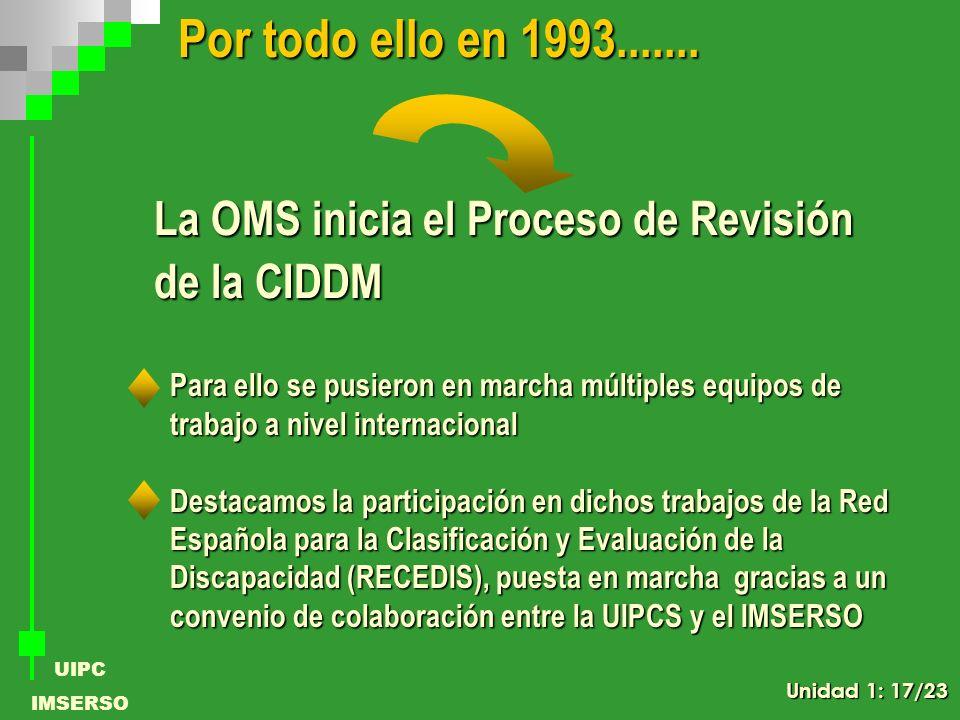 Por todo ello en 1993....... La OMS inicia el Proceso de Revisión