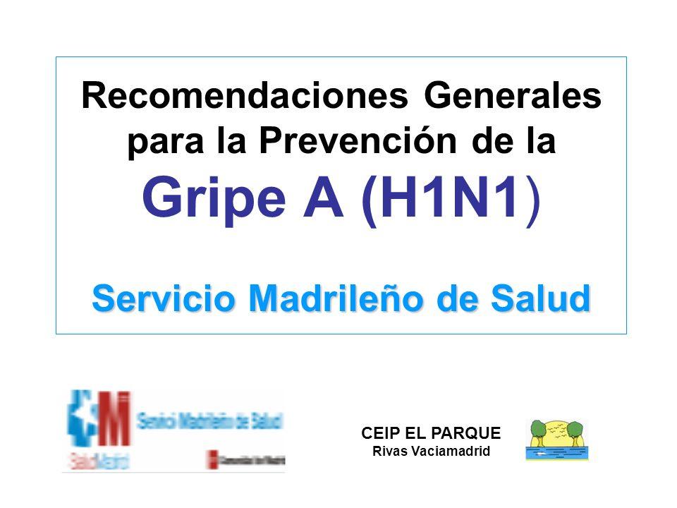Recomendaciones Generales para la Prevención de la Gripe A (H1N1) Servicio Madrileño de Salud