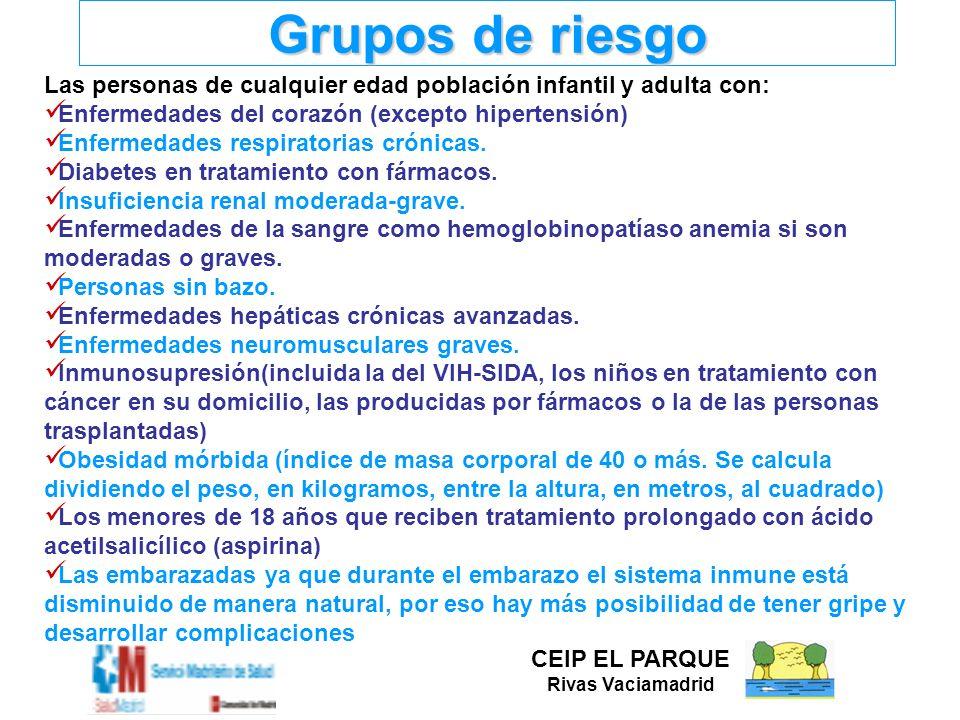 Grupos de riesgo Las personas de cualquier edad población infantil y adulta con: Enfermedades del corazón (excepto hipertensión)