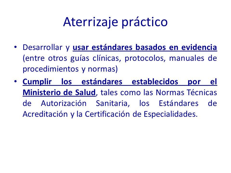 Aterrizaje práctico Desarrollar y usar estándares basados en evidencia (entre otros guías clínicas, protocolos, manuales de procedimientos y normas)